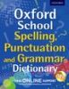 Cover image - Oxford School Spelling, Punctuation and Grammar Dictionary