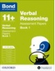 Cover image - Bond Verbal Reasoning Assessment Papers 11+-12+ years Book 1